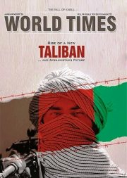 World Times Taliban Magazine, the rise of a new Taliban and Afghanistan.